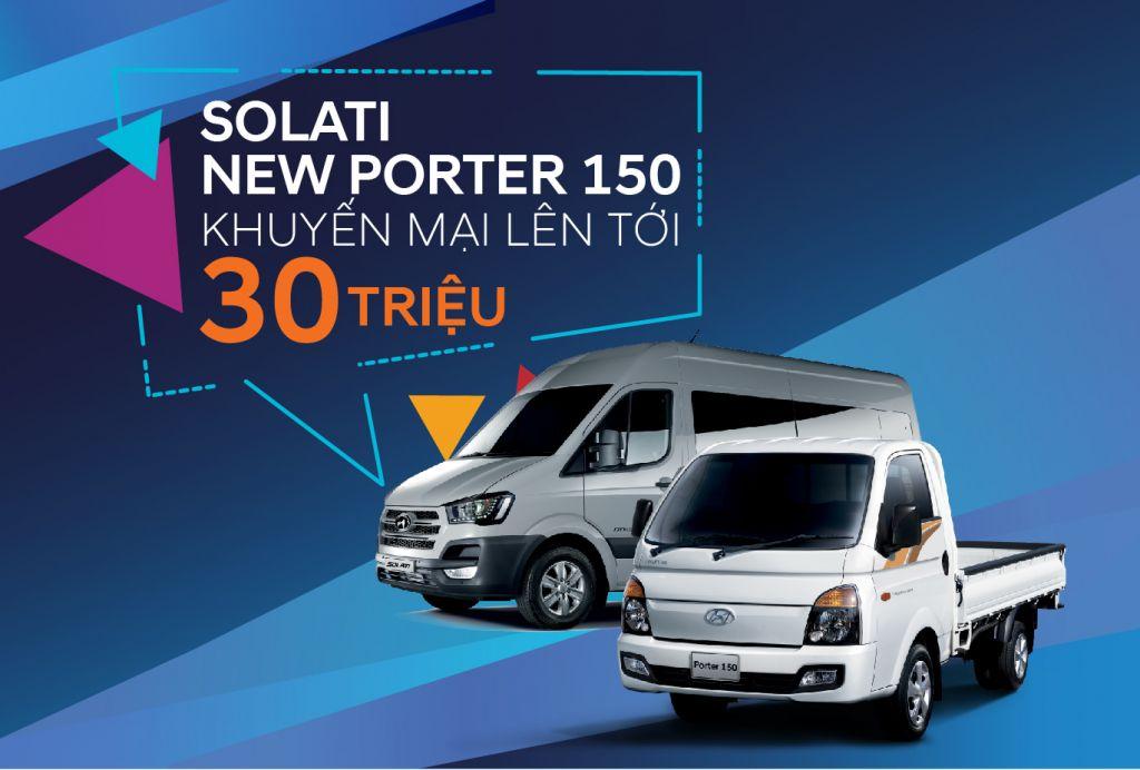 Giảm Giá Đến 30 Triệu Cho Solati và New Porter 150 Tại Hyundaisg!