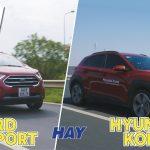 Hơn 600 Triệu Nên Mua Hyundai Kona Hay Ford Ecosport